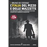 L&#39;Italia del pizzo e delle mazzette. Tra corruzione e violenza, la fotografia di un Paese ostaggio della criminalit organizzatadi Bruno De Stefano