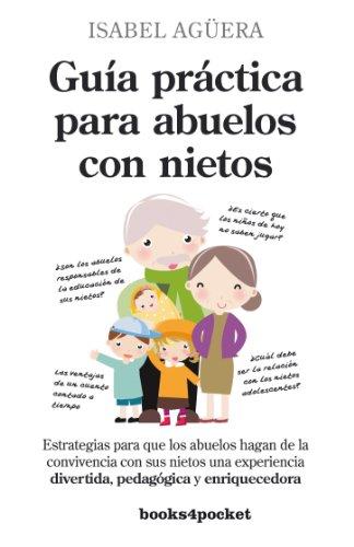 Guia practica para abuelos con nietos  [Isabel Aguera] (Tapa Blanda)