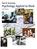 Psychology Applied to Work: An Introduction to Industrial and Organizational Psychology (0534362524) by Paul Muchinsky