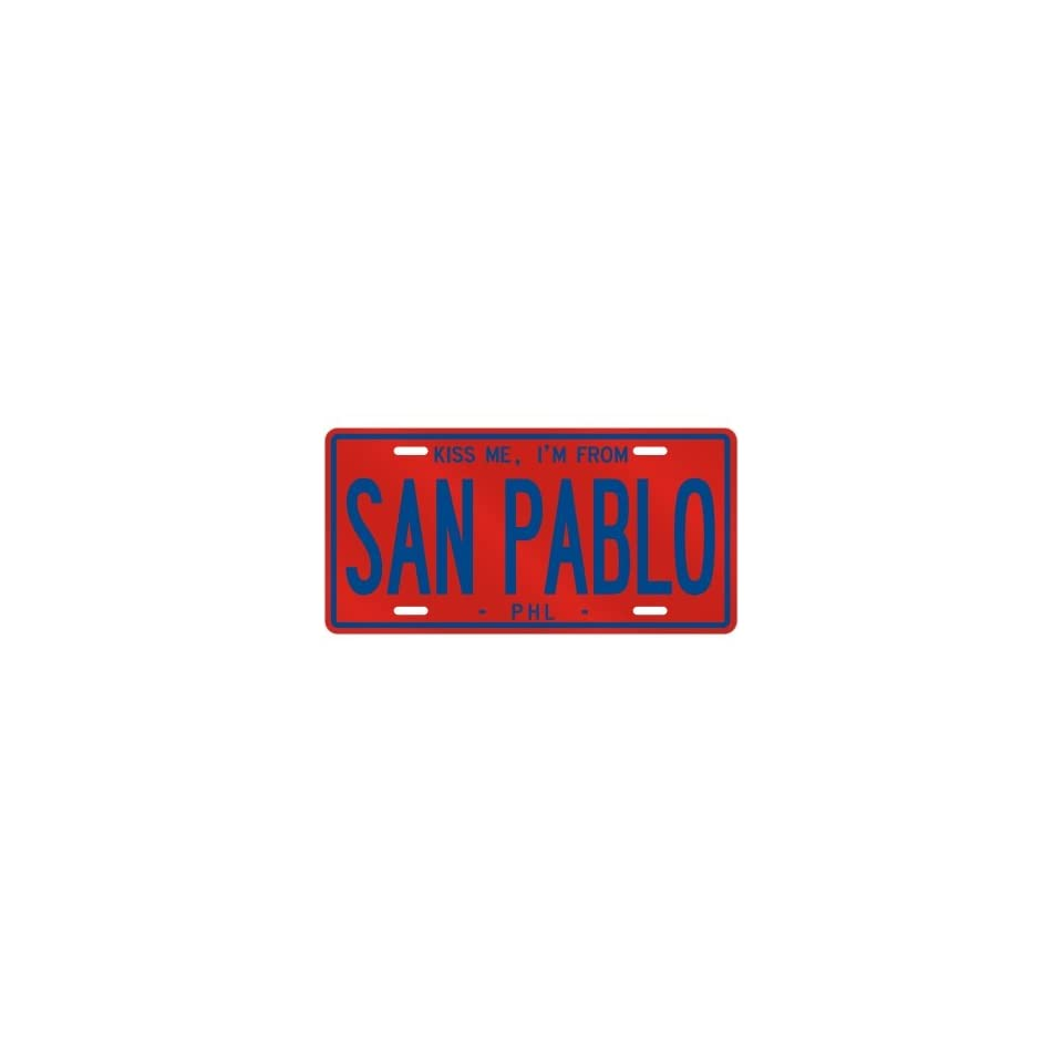 NEW  KISS ME , I AM FROM SAN PABLO  PHILIPPINES LICENSE PLATE SIGN CITY