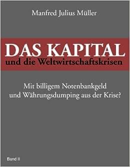 Das Kapital Und Die Weltwirtschaftskrisen (German Edition)