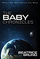 The Baby Chronicles: Where You Were Before You Were
