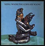 Nepal: Where the Gods are Young (0878480455) by Pal, Pratapaditya