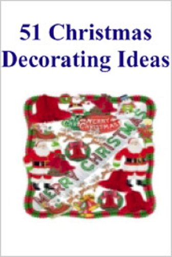 51 Christmas Decorating Ideas