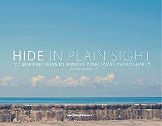 Book Cover: Hide in Plain Sight: 100 inspiring ways to improve your travel photography