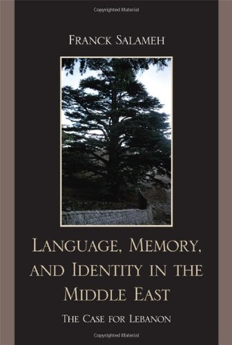 Language, Memory, and Identity in the Middle East: The...