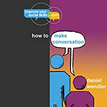 How to Make Conversation: An ImproveYourSocialSkills.Com Guide (       UNABRIDGED) by Daniel Wendler Narrated by Ryan Prizio