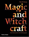 Magic and Witchcraft: From Shamanism to the Technopagans (0500285144) by Drury, Nevill