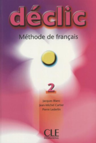 Declic 2: Methode de Francais (French Edition)