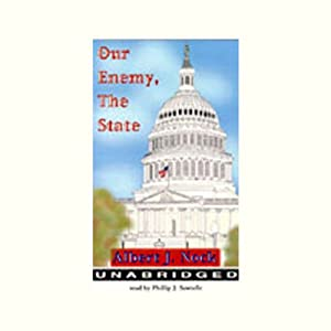 Our Enemy, The State | [Albert J. Nock]