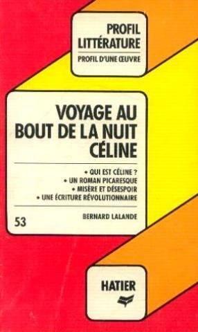 Profil d'Une Oeuvre: Celine: Voyage Au Bout De La Nuit (Profil d'une oeuvre ; 53) (French Edition)