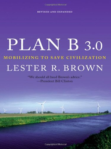 Plan B 3.0: Mobilizing to Save Civilization...