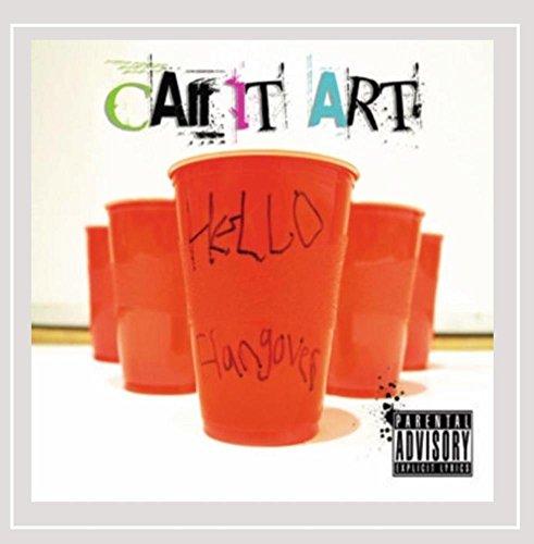 Call It Art - Hello Hangover [Explicit]