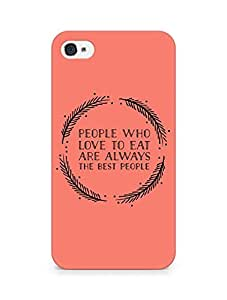 AMEZ people who love to eat are always the best people Back Cover For Apple iPhone 4s