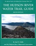 img - for The Hudson River water trail guide: A river guide for small boaters by Ian H Giddy (2003-05-03) book / textbook / text book
