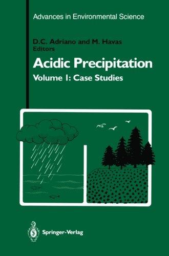 Acidic Precipitation: Case Studies (Advances in Environmental Science) PDF