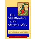 img - for [ THE ADORNMENT OF THE MIDDLE WAY ] By Shantarakshita ( Author) 2010 [ Paperback ] book / textbook / text book