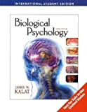 Biological Psychology (International Edition) (0495603112) by Kalat, James W.