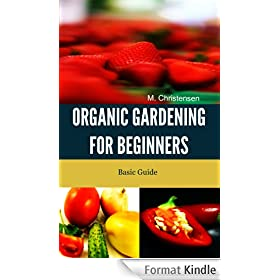 Organic Gardening for Beginners. Basic Guide. (English Edition)