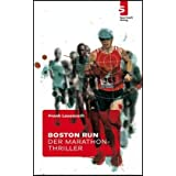 "Boston Run - Der Marathon-Thrillervon ""Frank Lauenroth"""