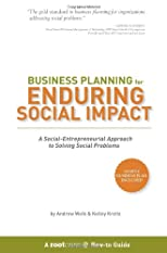 Business Planning for Enduring Social Impact: A Social-Entrepreneurial Approach to Solving Social Problems