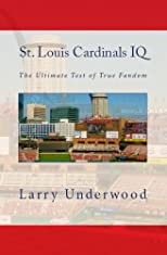 St. Louis Cardinals IQ: The Ultimate Test of True Fandom (Volume 1)
