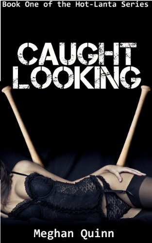 Caught Looking (Hot-Lanta Series) by Meghan Quinn