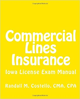 Commercial Lines Insurance: Iowa License Exam Manual