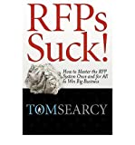 RFPs Suck! How to Master the RFP System Once and for All to Win Big Business (Paperback) - Common