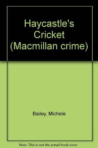 Haycastle's Cricket (Macmillan crime)