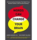 img - for [(Words Can Change Your Brain: 12 Conversation Strategies to Build Trust, Resolve Conflict, and Increase Intimacy)] [Author: Andrew Newberg] published on (June, 2012) book / textbook / text book