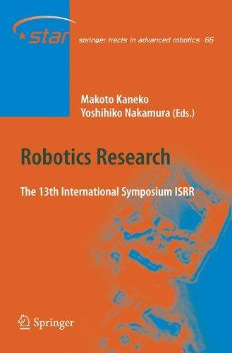 Robotics Research: The 13 International Symposium ISRR (Springer Tracts in Advanced Robotics)