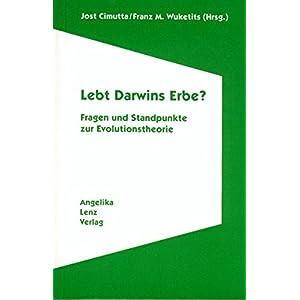 Lebt Darwins Erbe?: Fragen und Standpunkte zur Evolutionstheorie