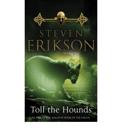 toll-the-hounds-by-author-steven-erikson-april-2009