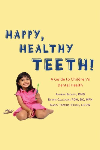 Happy, Healthy Teeth! A Guide To Children'S Dental Health