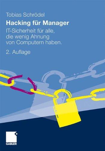 Hacking für Manager: IT-Sicherheit für alle, die wenig Ahnung von Computern haben.