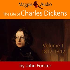 The Life of Charles Dickens: Volume One, 1812-42 | [John Forster]