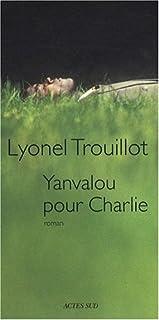Yanvalou pour Charlie : roman, Trouillot, Lyonel