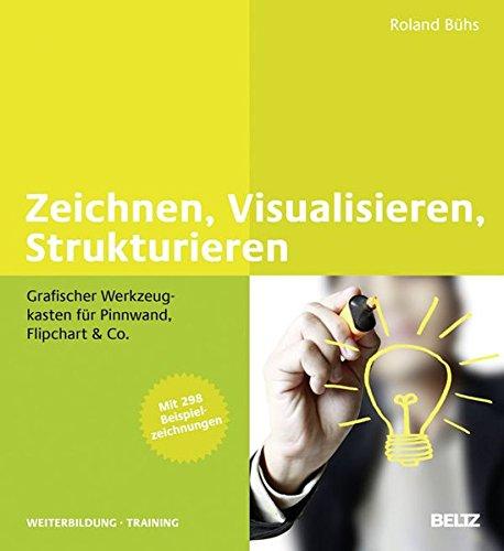Zeichnen-Visualisieren-Strukturieren-Grafischer-Werkzeugkasten-fr-Pinnwand-Flipchart-Co-Mit-mehr-als-300-Beispielzeichnungen-Beltz-Weiterbildung