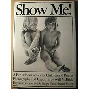 Show Me!: A Picture Book of Sex for Children and Parent