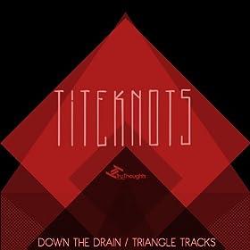 Down the Drain / Triangle Tracks