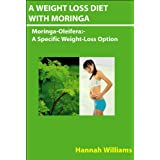 A Weight Loss Diet With Moringa. ~ Hannah Williams