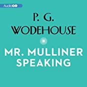 Mr. Mulliner Speaking | [P. G. Wodehouse]