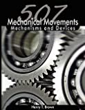 img - for Henry T. Brown: 507 Mechanical Movements : Mechanisms and Devices (Paperback); 2008 Edition book / textbook / text book