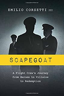 Book Cover: Scapegoat: A Flight Crew's Journey from Heroes to Villains to Redemption