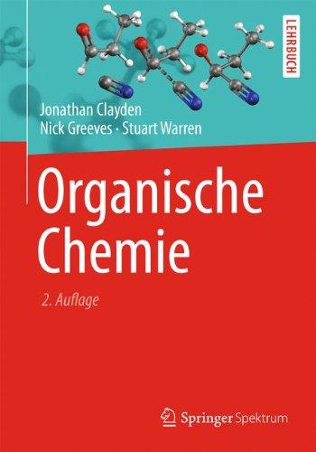 Organische Chemie (German Edition), by Jonathan Clayden, Nick Greeves, Stuart Warren