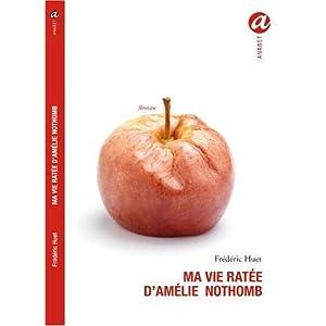 Ma vie ratée d'Amélie Nothomb