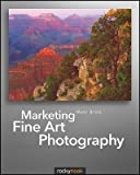 img - for Marketing Fine Art Photography[MARKETING FINE ART PHOTOGRAPHY][Paperback] book / textbook / text book