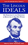 img - for The Lincoln Ideals: His Personality and Principles as Reflected in His Own Words (Laws of Leadership) book / textbook / text book