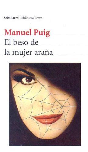 El Beso de la Mujer Arana (Seix Barral Biblioteca Breve) (Spanish Edition)